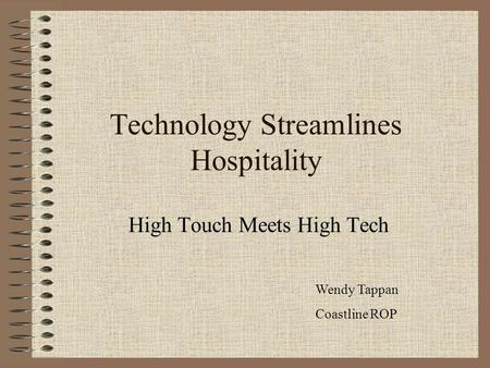 Technology Streamlines Hospitality High Touch Meets High Tech Wendy Tappan Coastline ROP.