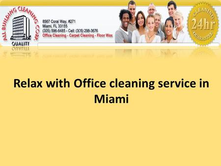 Relax with Office cleaning service in Miami. The Commercial Cleaning Company Office cleaning is best left to experts and the right choice would be to.