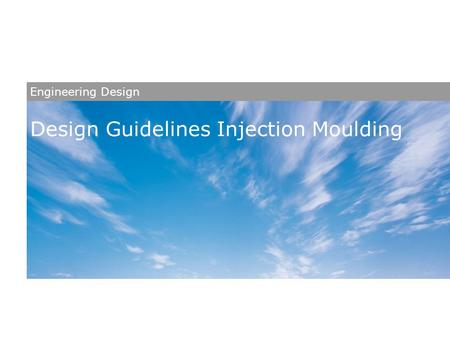 Design Guidelines Injection Moulding Engineering Design.