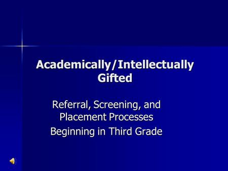 Academically/Intellectually Gifted Referral, Screening, and Placement Processes Beginning in Third Grade.