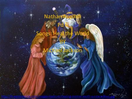 Nathan Acquah Pd 6 Songs: Heal the World BY Michael Jackson