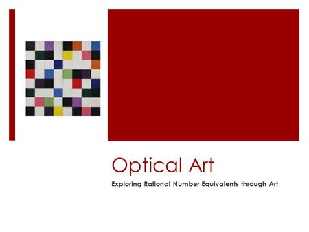 Optical Art Exploring Rational Number Equivalents through Art.
