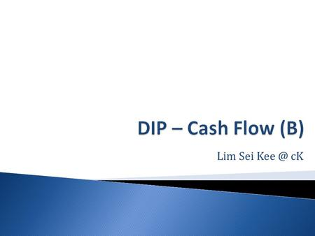 Lim Sei cK.  1. Define the term 'cash flow'.  2. What are the importance of cash flow forecast?  3. One of the ways to improve cash flow is to.