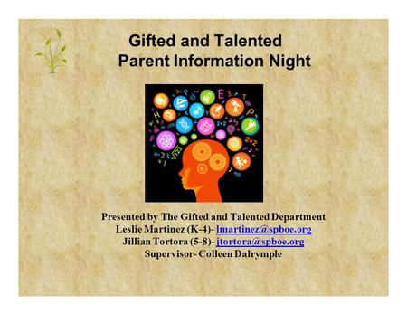 Gifted and Talented Parent Information Night Presented by The Gifted and Talented Department Leslie Martinez (K-4)-