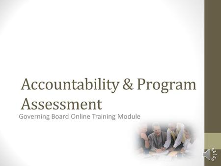 Accountability & Program Assessment Governing Board Online Training Module.
