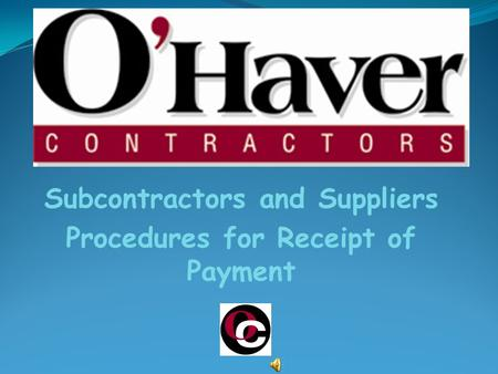 Subcontractors and Suppliers Procedures for Receipt of Payment.