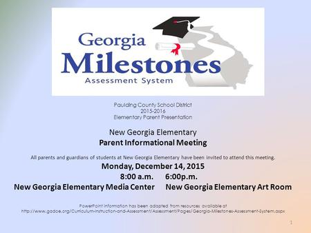 Paulding County School District 2015-2016 Elementary Parent Presentation New Georgia Elementary Parent Informational Meeting All parents and guardians.