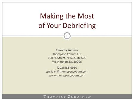 1 Timothy Sullivan Thompson Coburn LLP 1909 K Street, N.W., Suite 600 Washington, DC 20006 (202) 585-6930