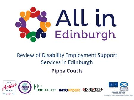 Review of Disability Employment Support Services in Edinburgh Pippa Coutts.