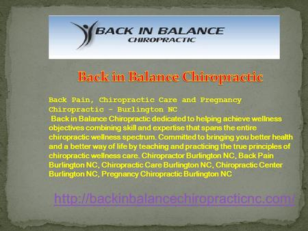 Back Pain, Chiropractic Care and Pregnancy Chiropractic - Burlington NC Back in Balance Chiropractic dedicated.