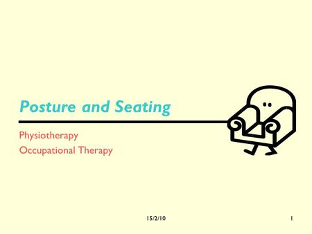 15/2/101 Posture and Seating Physiotherapy Occupational Therapy.
