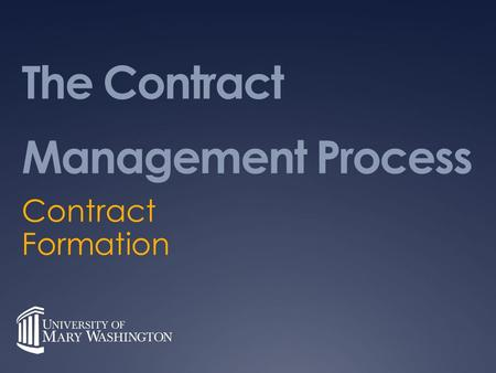 The Contract Management Process Contract Formation.