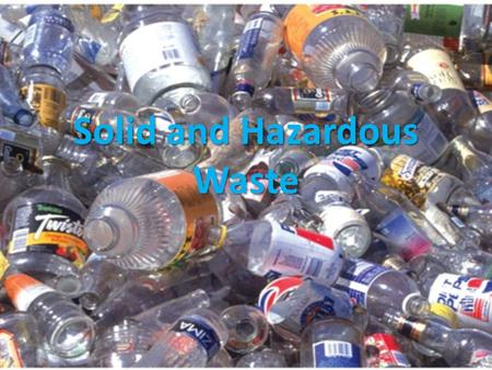 Solid and Hazardous Waste. Pacific Trash Gyre Resource Conservation and Recovery Act (1976) Federal law in U.S. governing the disposal of solid and.
