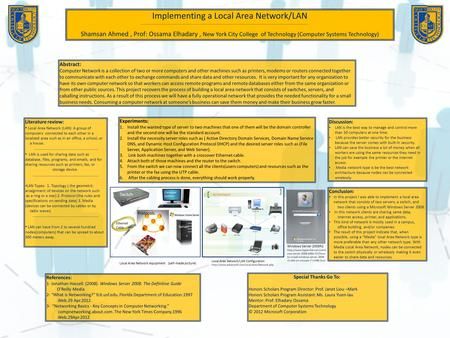Implementing a Local Area Network/LAN Shamsan Ahmed, Prof: Ossama Elhadary, New York City College of Technology (Computer Systems Technology) Abstract: