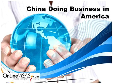 China Doing Business in America. China is the fastest growing economy in the world.