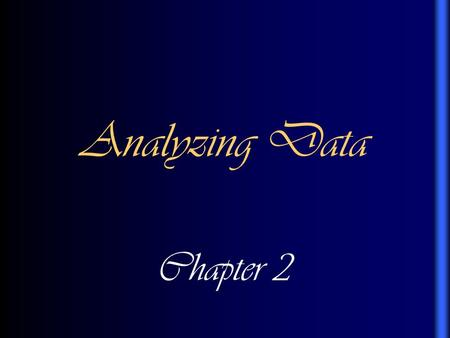 Analyzing Data Chapter 2. KEY TERMS Qualitative measurement – a measurement that gives descriptive nonnumerical results. (Qualities)‏ Quantitative measurement.