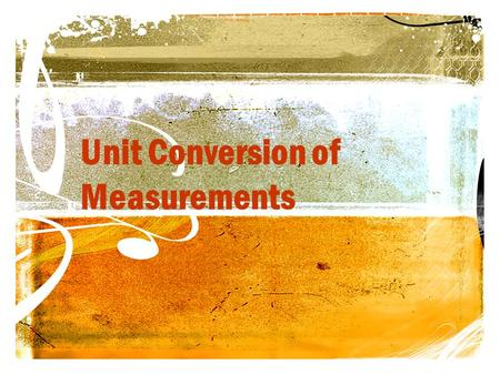 Unit Conversion of Measurements. Derived Unit A derived unit is a combination of the base units such as area (_m 2 _), volume, pressure, weight, force,