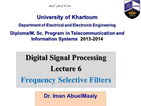Digital Signal Processing Lecture 6 Frequency Selective Filters