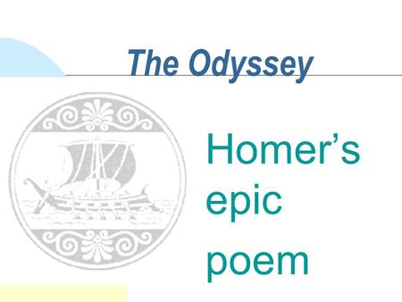 The Odyssey Homer's epic poem. Taking Notes n Use formal outline format! n Major headings will be noted by **** as a hint. n You will be graded on your.