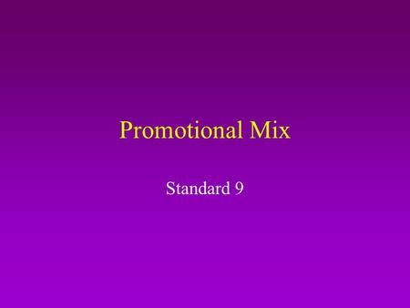 Promotional Mix Standard 9. Promotional mix One of the 4 Ps of the marketing mix. It consists of public relations, advertising, sales promotion, personal.