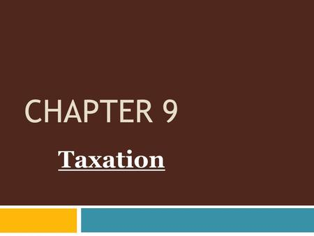 CHAPTER 9 Taxation. Impact  Resource Allocation - change LS, higher tax = shift to the left  Behavior Adjustment - sin tax  Productivity & Growth -