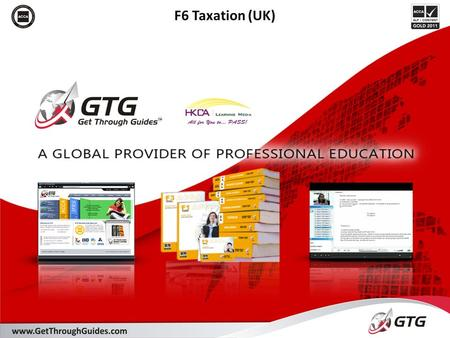 F6 Taxation (UK). Section A: The UK tax system Section B: Income tax liabilities Section C: Chargeable gains Section D: Corporation tax liabilities Section.