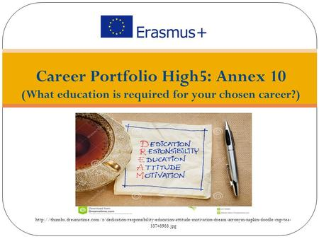 Career Portfolio High5: Annex 10 (What education is required for your chosen career?)