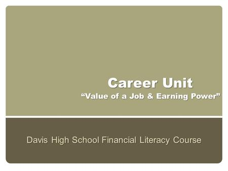 "Career Unit Davis High School Financial Literacy Course ""Value of a Job & Earning Power"""