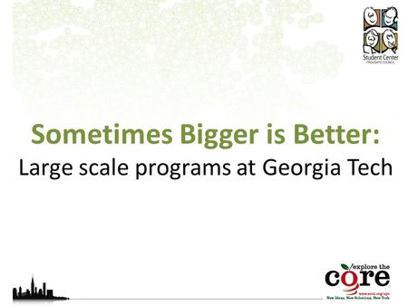 Sometimes Bigger is Better: Large scale programs at Georgia Tech.