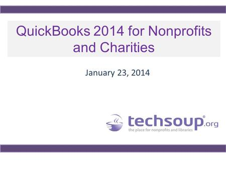 QuickBooks 2014 for Nonprofits and Charities January 23, 2014.