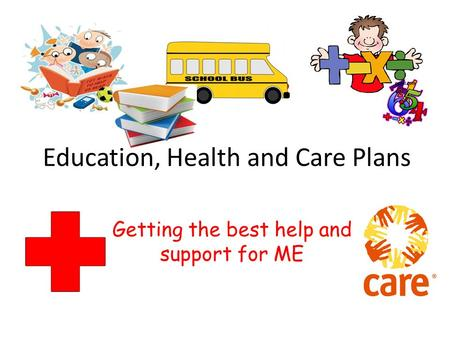 Education, Health and Care Plans Getting the best help and support for ME.