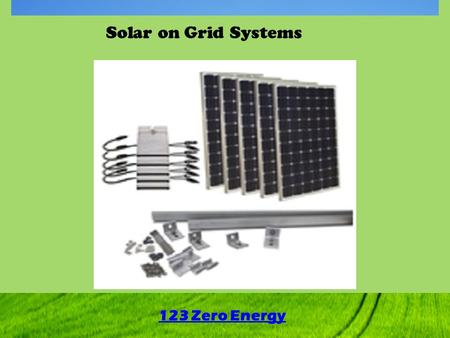 Solar on Grid Systems 123 Zero Energy. If you need an affordable solar energy solution for transforming your home into a Zero Energy Home, the solar Grid.