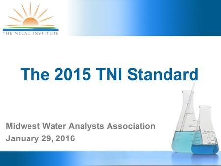 The 2015 TNI Standard Midwest Water Analysts Association January 29, 2016.