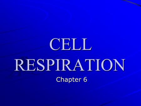 CELL RESPIRATION Chapter 6. RESPIRATION Main goal = make ATP Cellular respiration is the reverse of the photosynthesis reaction Cell Respiration Chemical.