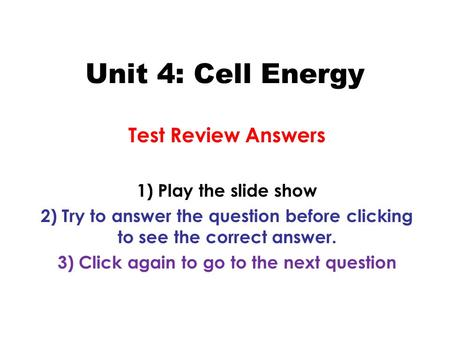 3) Click again to go to the next question