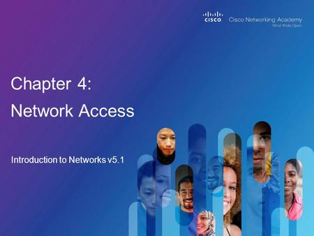 Introduction to Networks v5.1 Chapter 4: Network Access.