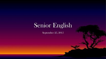 September 25, 2015 Senior English. Photo Essays Gallery Walk Review and Reflection Four Corners 'Jobs and Majors' Individual questions – grades, assignments,