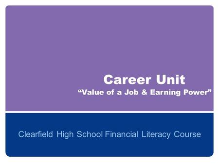 "Career Unit Clearfield High School Financial Literacy Course ""Value of a Job & Earning Power"""