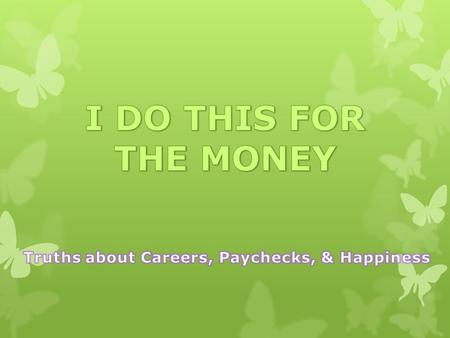 Do you Need Money to Be Happy? How and Where are our Financial Values and Habits formed and developed?
