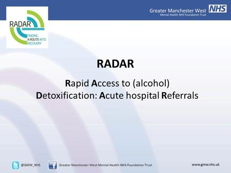 RADAR Rapid Access to (alcohol) Detoxification: Acute hospital Referrals.