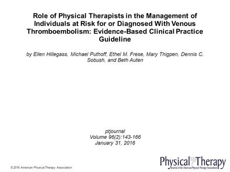 Role of Physical Therapists in the Management of Individuals at Risk for or Diagnosed With Venous Thromboembolism: Evidence-Based Clinical Practice Guideline.