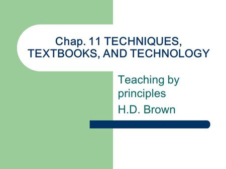 Chap. 11 TECHNIQUES, TEXTBOOKS, AND TECHNOLOGY