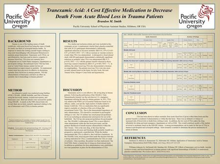 Tranexamic Acid: A Cost Effective Medication to Decrease Death From Acute Blood Loss in Trauma Patients Brandon M. Smith Pacific University School of Physician.
