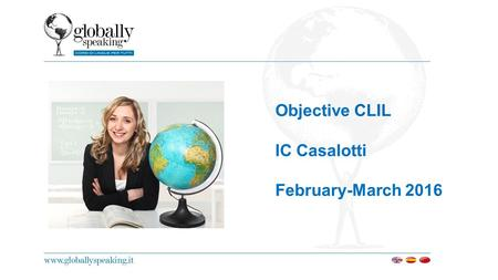 Objective CLIL IC Casalotti February-March 2016. Workshop 1: The CLIL Teacher Learning Styles Learner Retention Levels.