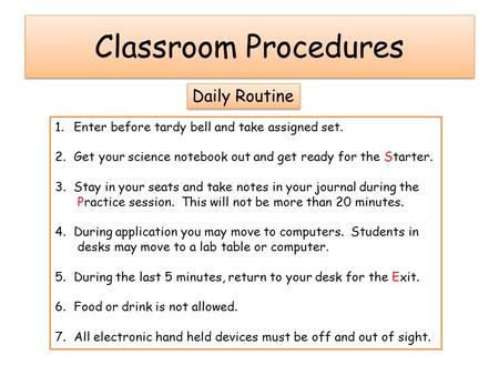 Classroom Procedures 1.Enter before tardy bell and take assigned set. 2.Get your science notebook out and get ready for the Starter. 3.Stay in your seats.