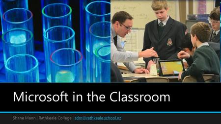 Microsoft in the Classroom Shane Mann | Rathkeale College |