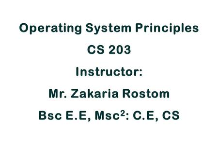 Course Book Course Objective - The student will be able to describe various operating system concepts as they are applied to memory, process, file system.