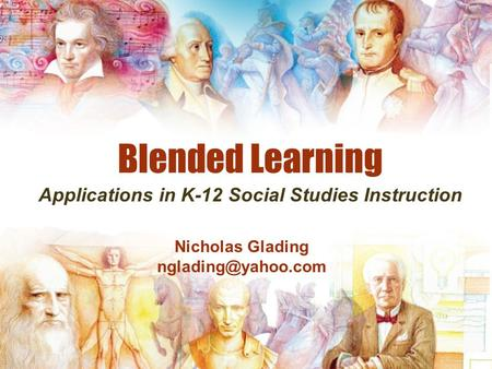 Blended Learning Applications in K-12 Social Studies Instruction Nicholas Glading