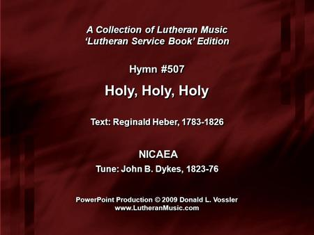 A Collection of Lutheran Music 'Lutheran Service Book' Edition A Collection of Lutheran Music 'Lutheran Service Book' Edition Hymn #507 Holy, Holy, Holy.