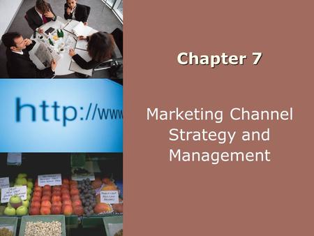 Chapter 7 Marketing Channel Strategy and Management.